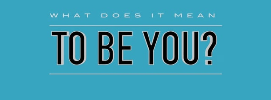 WHAT DOES IT MEAN TO BE YOU? WITH DR DAIN HEER